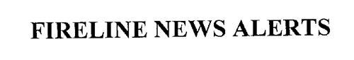 FIRELINE NEWS ALERTS