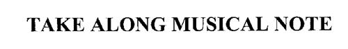 TAKE ALONG MUSICAL NOTE