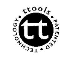 TT TTOOLS PATENTED TECHNOLOGY