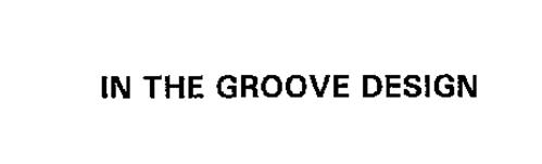 IN THE GROOVE DESIGN