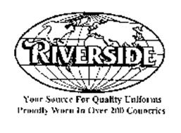 YOUR SOURCE FOR QUALITY UNIFORMS PROUDLY WORN IN OVER 200 COUNTRIES RIVERSIDE