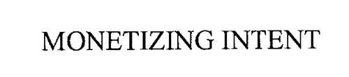 MONETIZING INTENT
