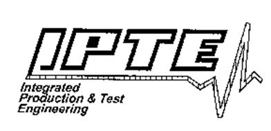 IPTE INTEGRATED PRODUCTION & TEST ENGINEERING