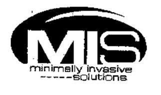 MIS MINIMALLY INVASIVE - - - - - SOLUTIONS
