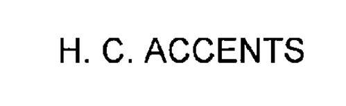H. C. ACCENTS