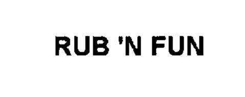 RUB 'N FUN