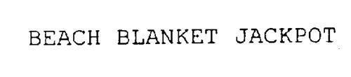 BEACH BLANKET JACKPOT