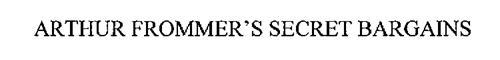 ARTHUR FROMMER'S SECRET BARGAINS