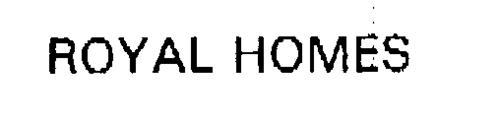 ROYAL HOMES