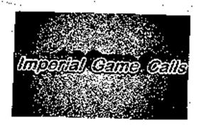 IMPERIAL GAME CALLS