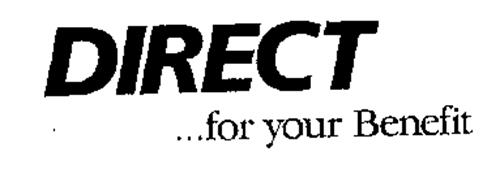 DIRECT ... FOR YOUR BENEFIT