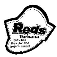 REDS TURBANA EAT WHEN THE COLOR OF A TROPICAL SUNSET