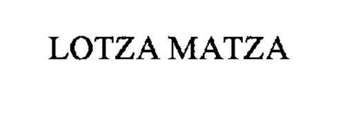 LOTZA MATZA