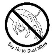 SAY NO TO DUST MITES