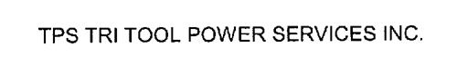 TPS TRI TOOL POWER SERVICES INC.