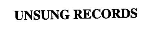 UNSUNG RECORDS