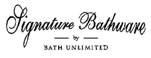 SIGNATURE BATHWARE BY BATH UNLIMITED
