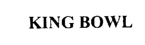 KING BOWL