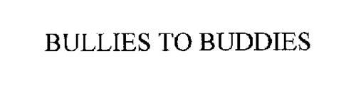 BULLIES TO BUDDIES