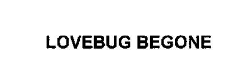 LOVEBUG BEGONE