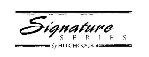 SIGNATURE SERIES BY HITCHCOCK