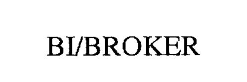 BI/BROKER