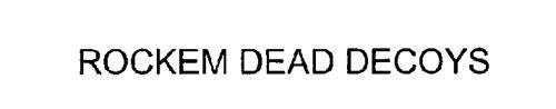 ROCKEM DEAD DECOYS