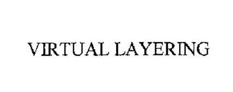 VIRTUAL LAYERING