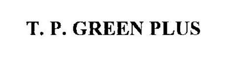 T. P. GREEN PLUS