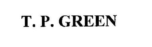 T P GREEN