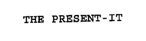 THE PRESENT-IT