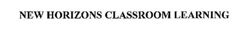 NEW HORIZONS CLASSROOM LEARNING