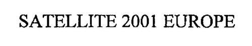 SATELLITE 2001 EUROPE