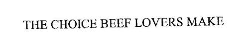 THE CHOICE BEEF LOVERS MAKE
