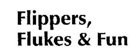 FLIPPERS, FLUKES & FUN