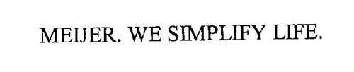 MEIJER. WE SIMPLIFY LIFE.