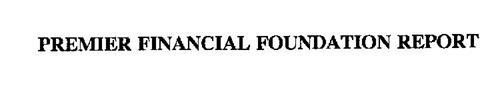 PREMIER FINANCIAL FOUNDATION REPORT