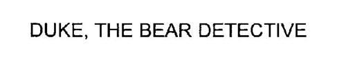 DUKE, THE BEAR DETECTIVE