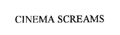 CINEMA SCREAMS