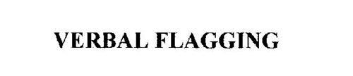 VERBAL FLAGGING