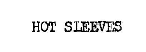 HOT SLEEVES