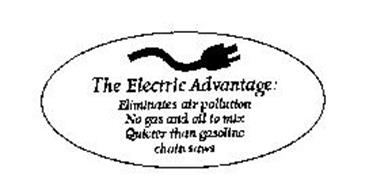 THE ELECTRIC ADVANTAGE: ELIMINATES AIR POLLUTION NO GAS AND OIL TO MIX QUIETER THAN GASOLINE CHAIN SAWS