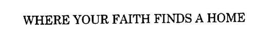 WHERE YOUR FAITH FINDS A HOME