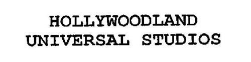 HOLLYWOODLAND UNIVERSAL STUDIOS