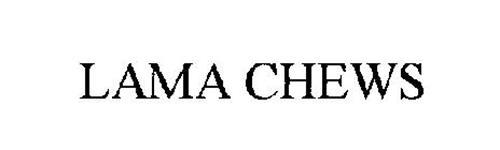 LAMA CHEWS