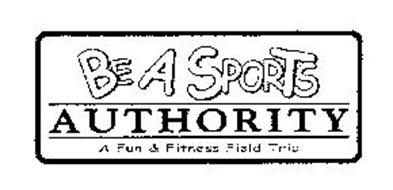 BE A SPORTS AUTHORITY A FUN & FITNESS FIELD TRIP