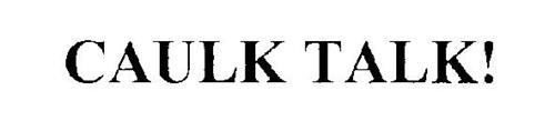 CAULK TALK!