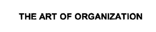 THE ART OF ORGANIZATION