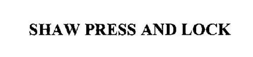 SHAW PRESS AND LOCK