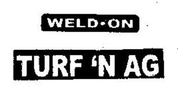 WELD-ON TURF 'N AG